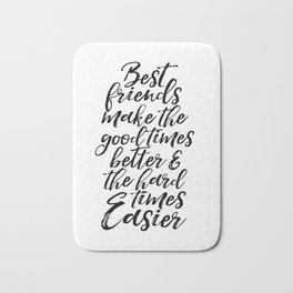 Typography Print Quotes Art Print PRINTABLE ART Love Sign BFF Gifts Best Friends Gift Friends Quotes Bath Mat