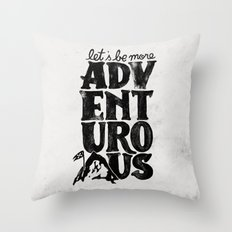 MORE ADVENTUROUS II Throw Pillow
