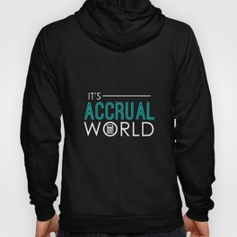 It's Accrual World Funny Accounting & Accountant Hoody
