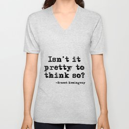 Isn't it pretty to think so? Unisex V-Neck
