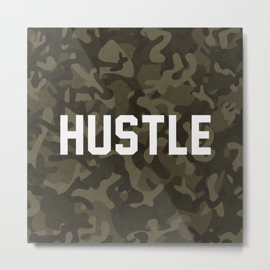 Hustle - camouflage version Metal Print