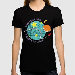 Waste of Space T-shirt