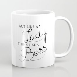 Black & White Act Like A Lady Think Like A Boss Typography Quote Coffee Mug