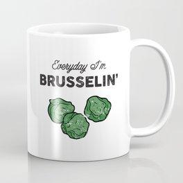 Everyday I'm Brusselin' Coffee Mug
