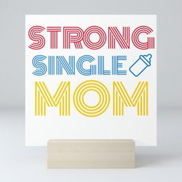STRONG SINGLE MOM Mini Art Print
