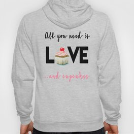 All you need is Love...and cupcakes n.1 Hoody