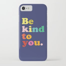 Be Kind To You iPhone Case