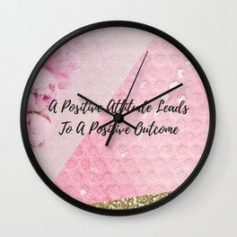 A positive attitude leads to a positive outcome Wall Clock
