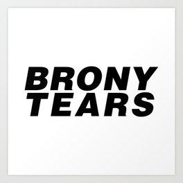 brony tears Art Print
