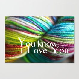 You Know i love you Canvas Print