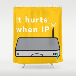 It Hurts When IP Shower Curtain