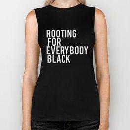 ROOTING FOR EVERYBODY BLACK Biker Tank