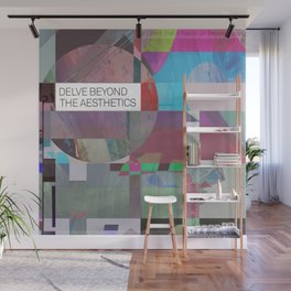 Delve Beyond The Aesthetics (mixed media) Wall Mural