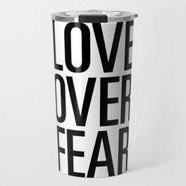 Love over fear Travel Mug