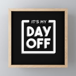 DAY OFF QUOTE Framed Mini Art Print