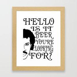 hello is it beer - I love beer Framed Art Print