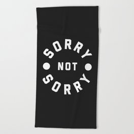 Sorry Not Sorry Funny Quote Beach Towel