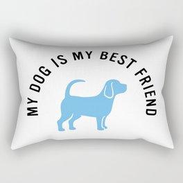 My dog is my best friend Rectangular Pillow