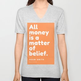 All money is a matter of belief. | Adam Smith Quote Unisex V-Neck