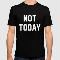 Not today - black version Black Mens Fitted Tee LARGE