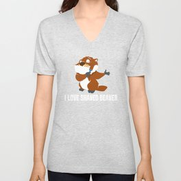 I Love Shaved Beaver | Sarcasm Unisex V-Neck