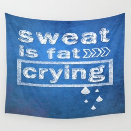 Sweat is fat Crying Gym Inspirational Typography Quote Wall Tapestry