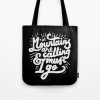 the mountains are calling Tote Bags featuring MOUNTAINS ARE CALLING by SEGARACALA