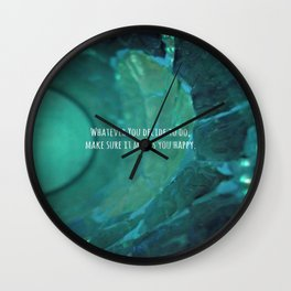 Whatever You Decide Wall Clock
