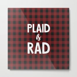 Plaid is Rad Metal Print