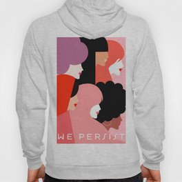 Girl Power we persist  #girlpower Hoody
