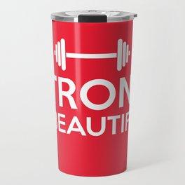 Strong is beautiful Travel Mug