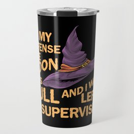 Halloween Witch graphic In My Defense I Was Left Unsupervised Travel Mug