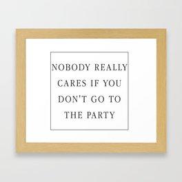 Nobody really cares Framed Art Print
