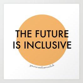 The Future Is Inclusive - Orange Art Print