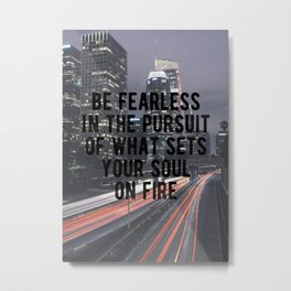 Motivational - Be Fearless! Metal Print