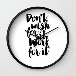 Don't Wish For It Work For It,Office Desk,Office Wall Art,Boss Gift,Inspirational poster Wall Clock