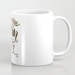 You Are The Cream In My Coffee Coffee Mug