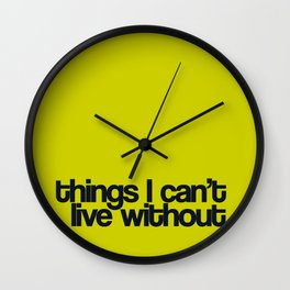 Things I can't live without Wall Clock