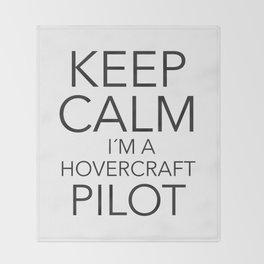 Keep Calm I´m a Hovercraft Pilot Throw Blanket