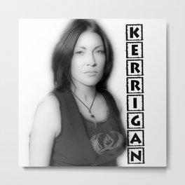 KERRIGAN Metal Print