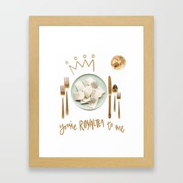 You're RoyalTEA To Me Framed Art Print
