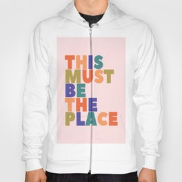 This Must Be The Place - colorful type Hoody
