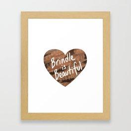 Brindle is Beautiful Framed Art Print