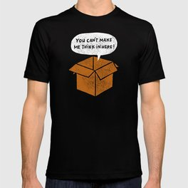 you can't make me think in here T-shirt