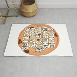 """""""Stupid Raisins, Stay Out Of My Cookies"""" tee design perfect for raisin hater like you!  Rug"""