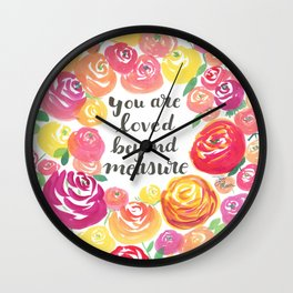 You Are Loved Beyond Measure Pink and Yellow Rose Field Wall Clock