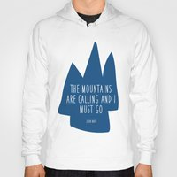the mountains are calling Hoodies featuring Mountains Are Calling by Christy Jaynes