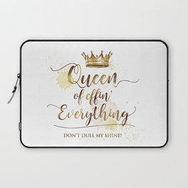 Queen of effin' Everything Laptop Sleeve