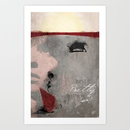 Isn't it pretty to think so? Art Print
