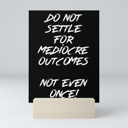 Inspirational - Do Not Settle Quote Mini Art Print